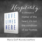 Love Lives Here, written by Maria Goff, has left me inspired and moved me to action. Here are three reasons Love Lives Here is worth the read.