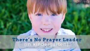 There's No Prayer Leader in Kindergarten